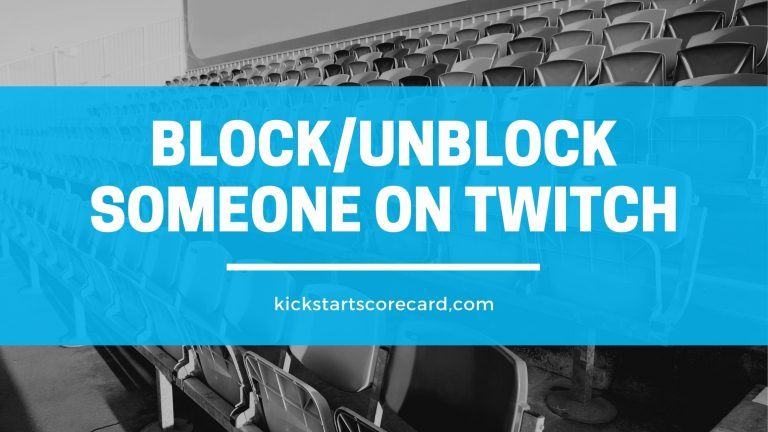 How to block and unblock someone on Twitch?