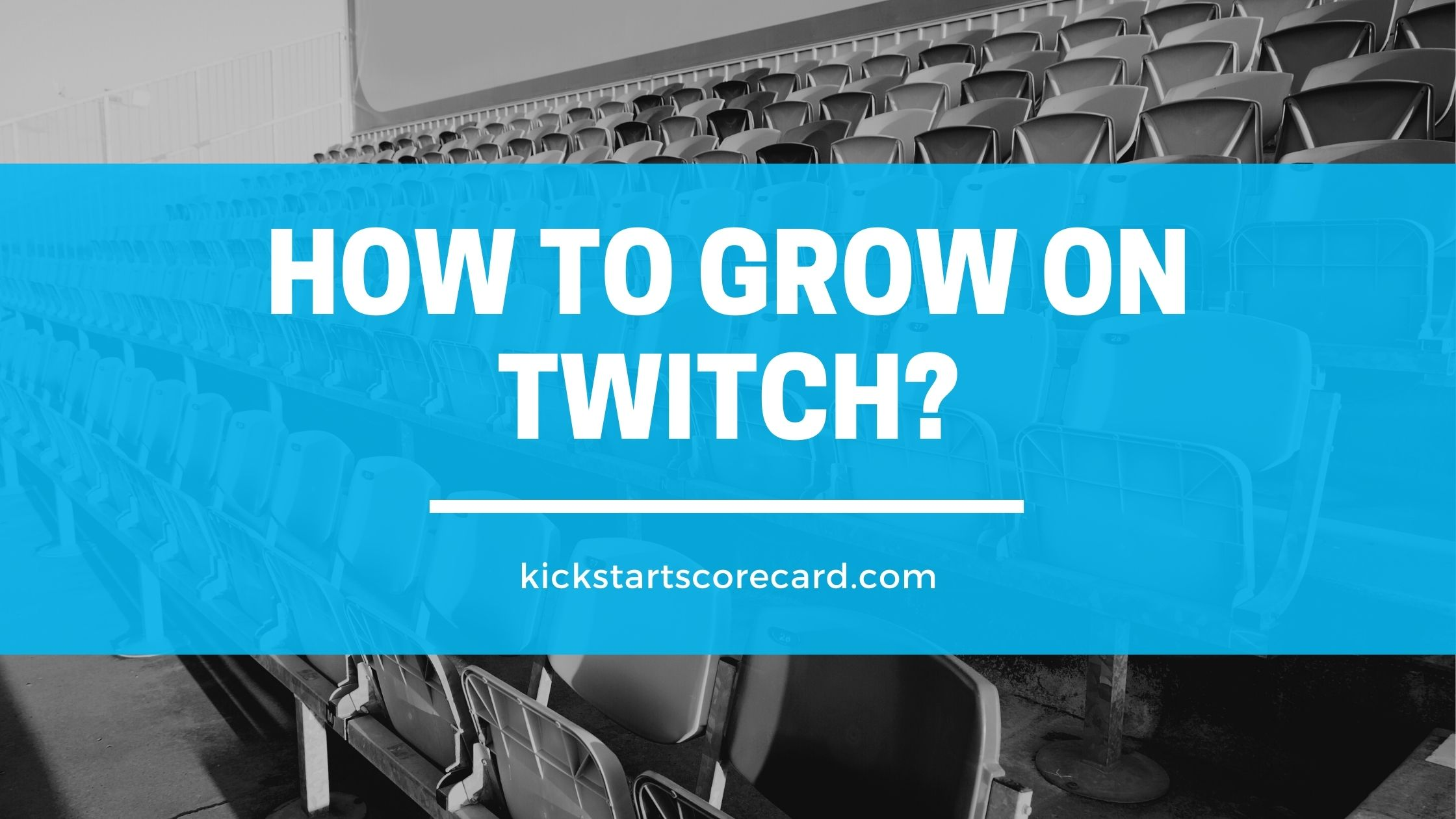 grow on twitch for beginners