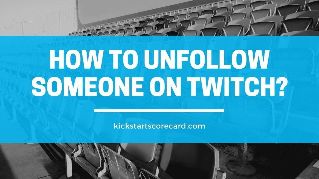unfollow people on twitch