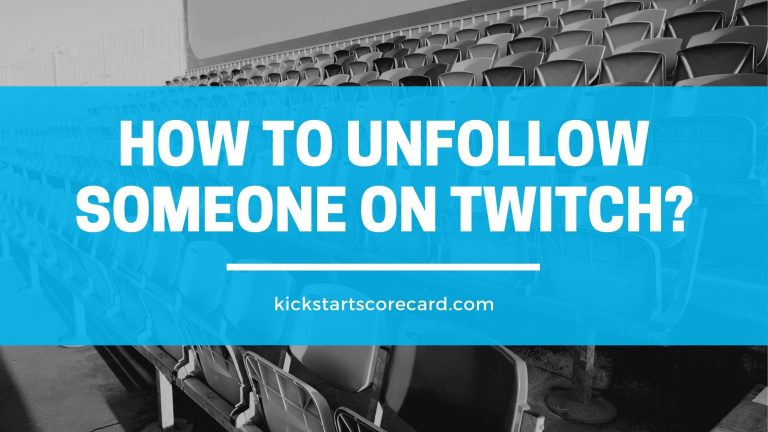 How to unfollow someone on Twitch?
